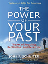 The Power of Your Past (eBook): The Art of Recalling, Recasting, and Reclaiming