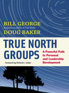 True North Groups (eBook): A Powerful Path to Personal and Leadership Development