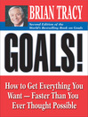 Goals! (eBook): How to Get Everything You Want — Faster Than You Ever Thought Possible