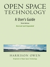 Open Space Technology (eBook): A User's Guide (Revised, Expanded, Updated)