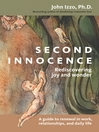 Second Innocence (eBook): Rediscovering Joy and Wonder; A Guide to Renewal in Work Relati Ons and Daily Life