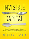 Invisible Capital (eBook): How Unseen Forces Shape Entrepreneurial Opportunity