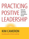 Practicing Positive Leadership (eBook): Tools and Techniques That Create Extraordinary Results