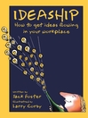 Ideaship (eBook): How to Get Ideas Flowing in Your Workplace