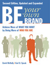 Be Your Own Brand (eBook): Achieve More of What You Want by Being More of Who You Are