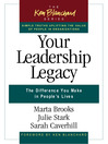 Your Leadership Legacy (eBook): The Difference You Make in People's Lives