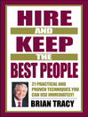 Hire and Keep the Best People (eBook): 21 Practical and Proven Techniques You Can Use Immediately