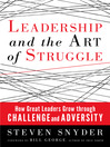 Leadership and the Art of Struggle (eBook): How Great Leaders Grow Through Challenge and Adversity