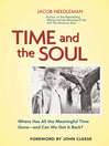 Time and the Soul (eBook): Where Has All the Meaningful Time Gone — and Can We Get It Back?