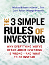 The 3 Simple Rules of Investing (eBook): Why Everything You've Heard about Investing Is Wrong — and What to Do Instead