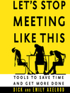 Let's Stop Meeting Like This (MP3): Tools to Save Time and Get More Done