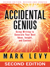 Accidental Genius (eBook): Using Writing to Generate Your Best Ideas, Insight, and Content