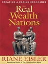 The Real Wealth of Nations (eBook): Creating a Caring Economics