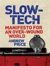 Slow-Tech (eBook): Manifesto for an Over-Wound World