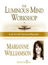 The Luminous Mind Workshop (MP3)