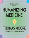Humanizing Medicine (MP3): Extending the Scope of Medicine Beyond the Scientific