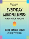 Everyday Mindfulness (MP3): A Meditation Practice