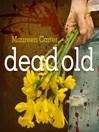 Dead Old (MP3): Bev Morriss Series, Book 2