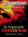 A Short History of the Origins of the Vietnam War (eBook)