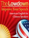 Improve Your Speech - American English for Chinese Speakers (MP3)