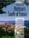 A Journey into Matisse's South of France (eBook)