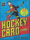 Hockey Card Stories (eBook): True Tales from Your Favourite Players