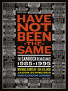 Have Not Been the Same (eBook): The CanRock Renaissance 1985-1995