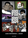 What Being Black Is And What Being Black Isn't (eBook)