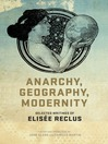Anarchy, Geography, Modernity (eBook): Selected Writings of Elisee Reclus