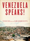 Venezuela Speaks! (eBook): Voices from the Grassroots