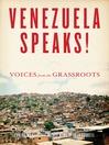 Venezuela Speaks! (eBook): Voices from the Grassroots