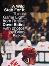 A Wild Stab for It (eBook): This Is Game Eight from Russia