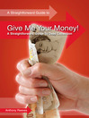 Give Me Your Money! (eBook): A Straightforward Guide to Debt Collection