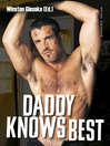 Daddy Knows Best (eBook): Gay Erotic Stories