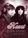 Heart (eBook): In the Studio