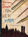 Drawn to New York (eBook): An Illustrated Chronicle of Three Decades in New York City