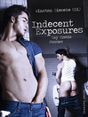 Indecent Exposures (eBook): Gay Erotic Stories