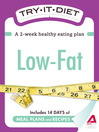 Try-It Diet: Low-Fat (eBook): A Two-Week Healthy Eating Plan