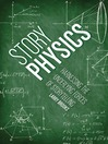 Story Physics (eBook): Harnessing the Underlying Forces of Storytelling