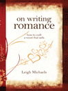 On Writing Romance (eBook): How to Craft a Novel That Sells