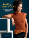 Knitting Architecture (eBook): 20 Patterns Exploring Form, Function, and Detail