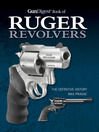 Gun Digest Book of Ruger Revolvers (eBook): The Definitive History