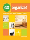 Go Organize! (eBook): Conquer Clutter in 3 Simple Steps