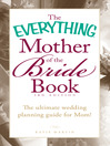 The Everything Mother of the Bride Book (eBook): The Ultimate Wedding Planning Guide For Mom!