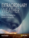 Extraordinary Weather (eBook): Amazing Tricks of Nature from the Spectacular to the Surprising