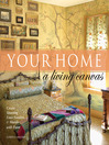 Your Home--A Living Canvas (eBook): Create Fabulous Faux Finishes and Amazing Murals with Paint