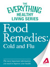 Food Remedies - Cold and Flu (eBook): The Most Important Information You Need to Improve Your Health
