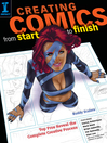 Creating Comics from Start to Finish (eBook): Top Pros Reveal the Complete Creative Process