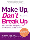 Make Up, Don't Break Up (eBook): Finding and Keeping Love for Singles and Couples