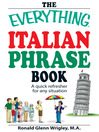 The Everything Italian Phrase Book (eBook): A Quick Refresher for Any Situation
